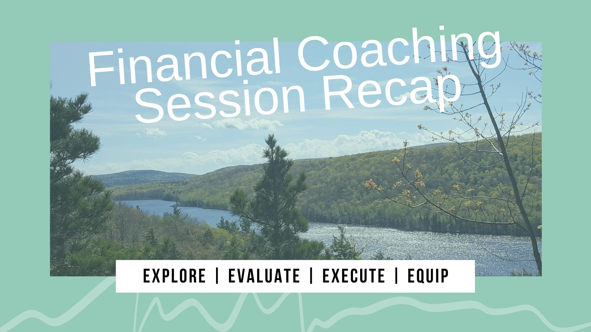 Financial Coaching Recap